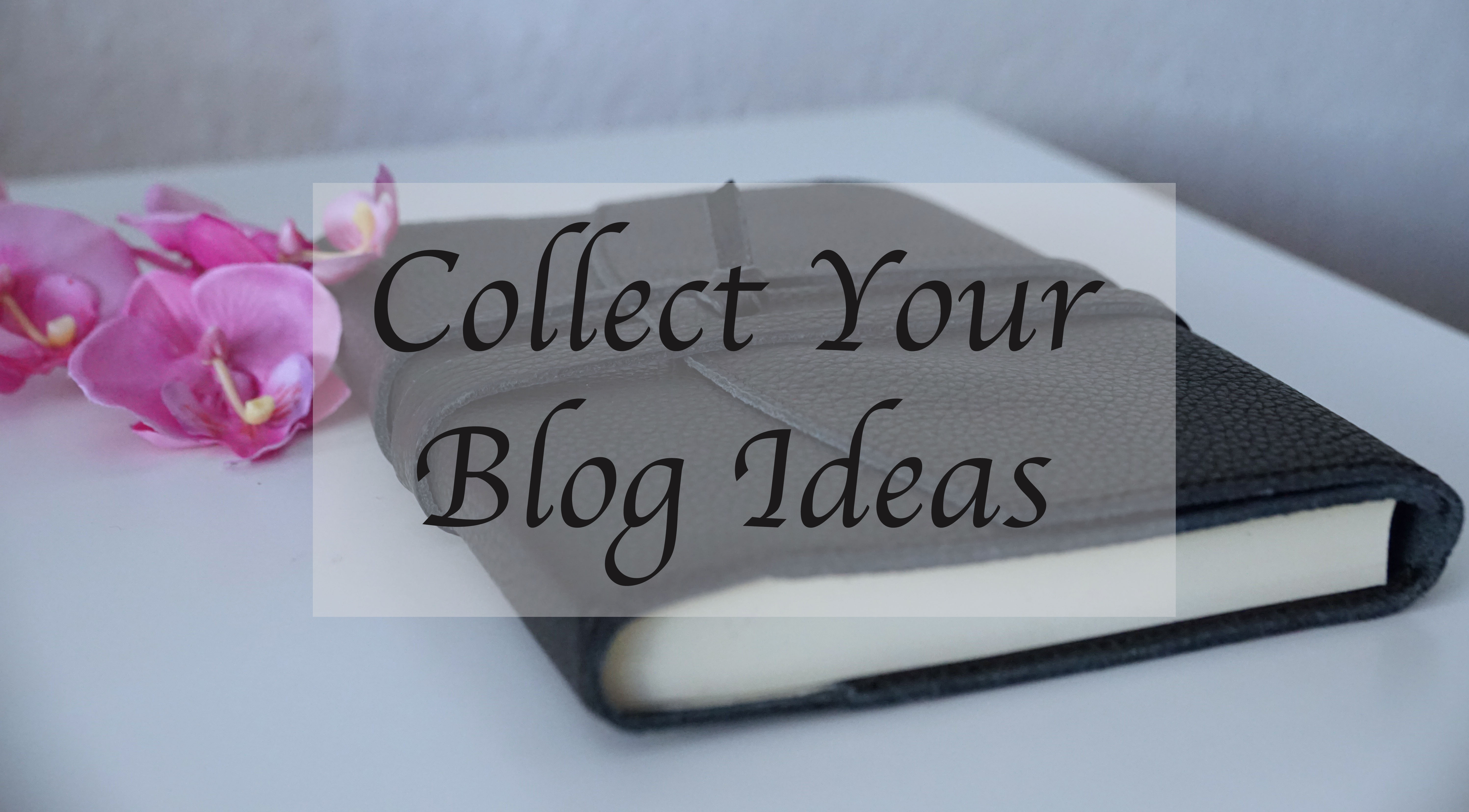 Collect Your Blog Ideas!