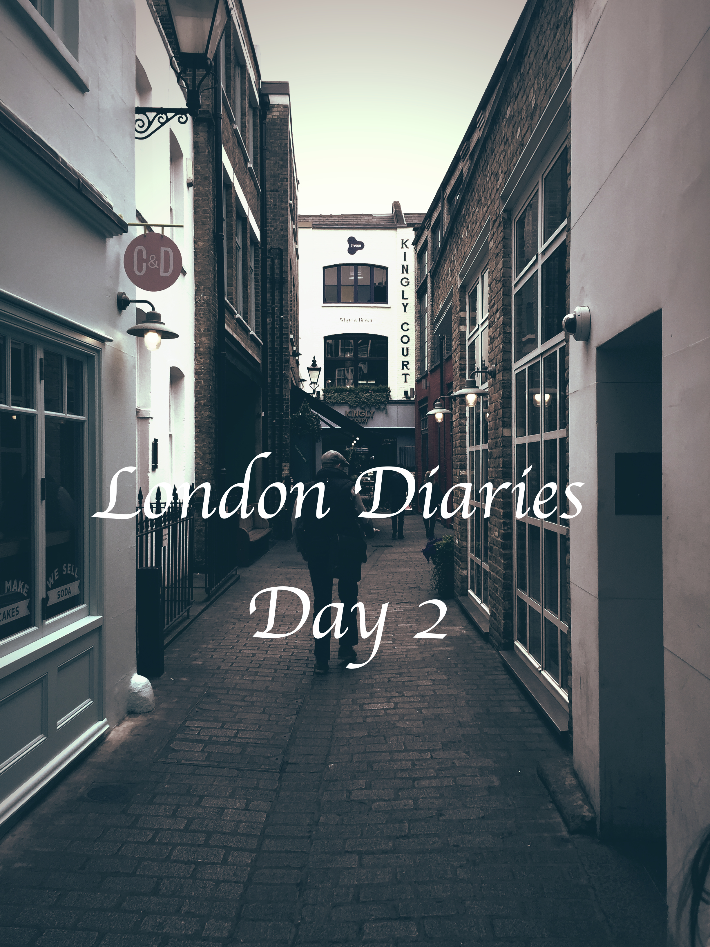 London Diaries Day 2.